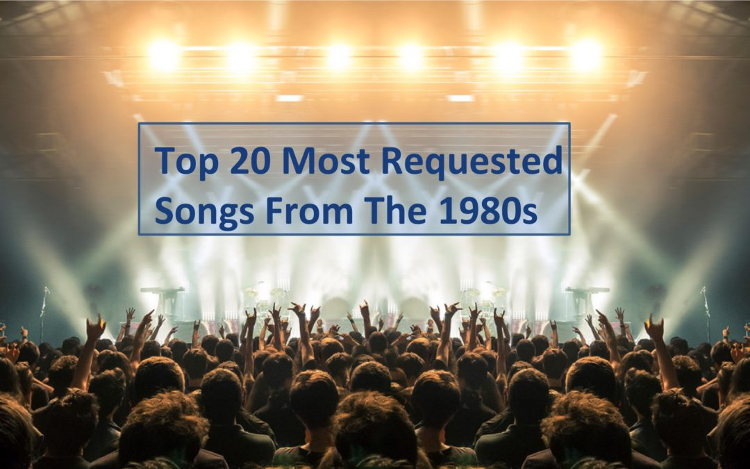 Top 20 Most Requested Songs From The 1980s