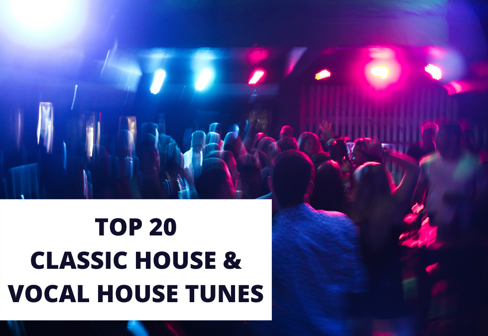 Top 20 1990-2000 House & Vocal tunes!