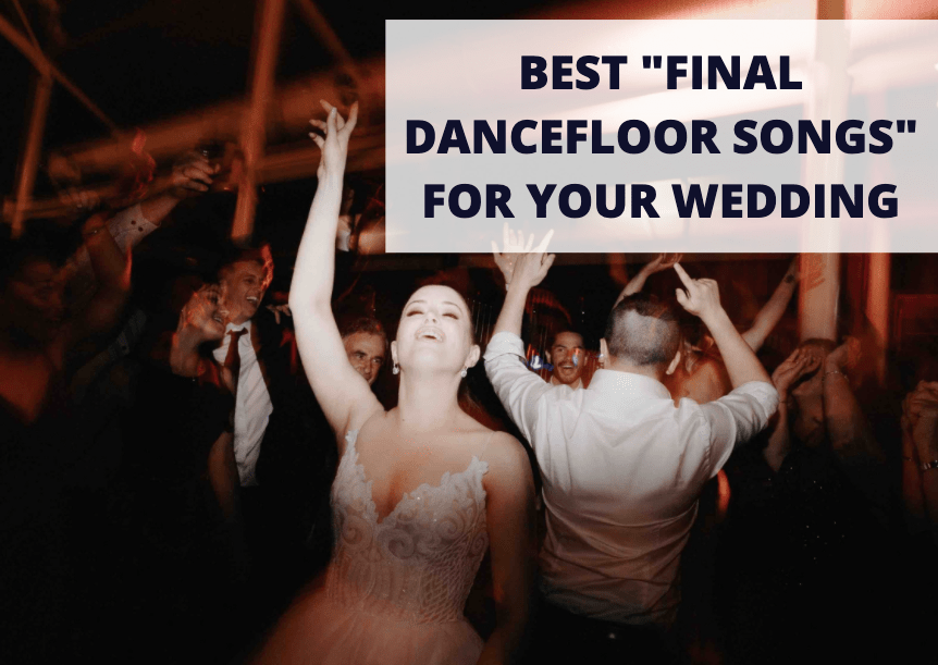 "Best ""Final Dancefloor Songs"" for your wedding"