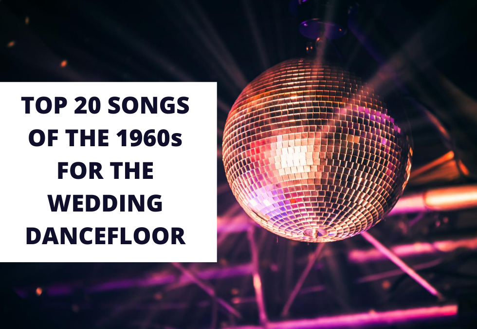 Top 20 Songs of the 1960's for a Wedding Dancefloor