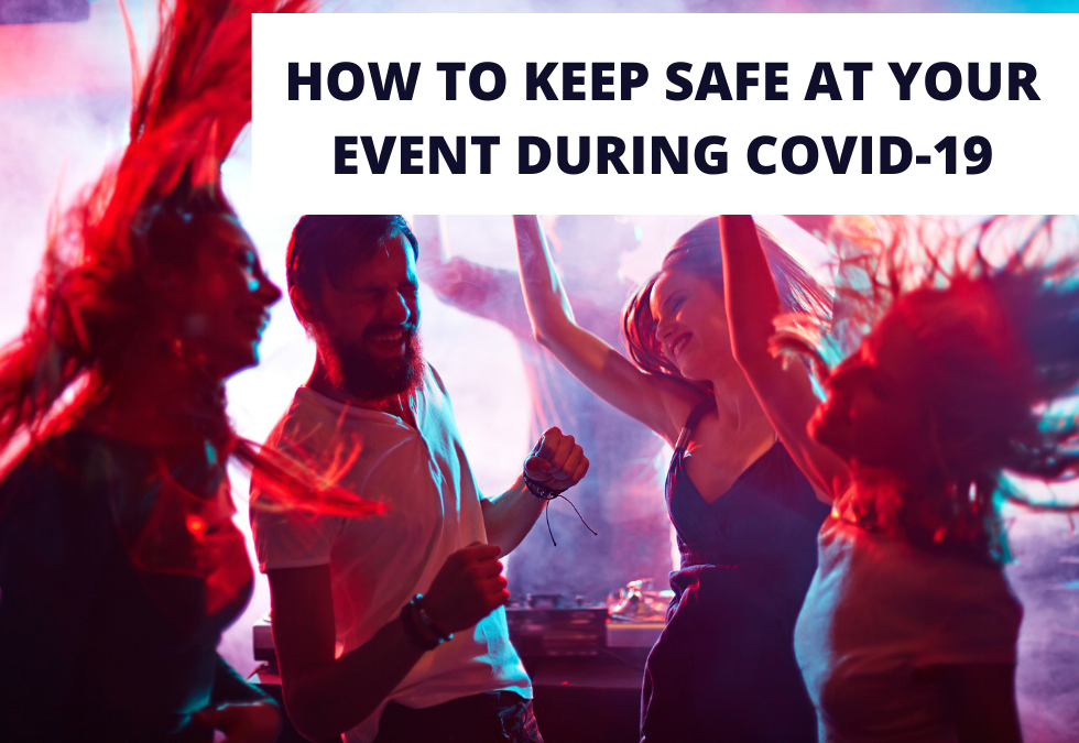 How to keep safe at your event during COVID-19